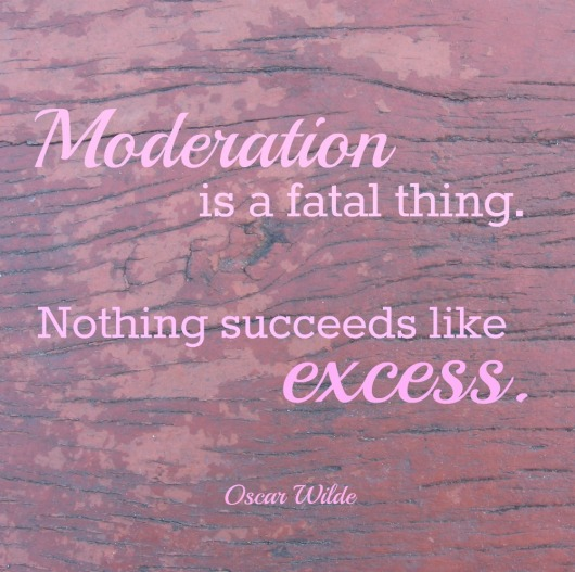 Oscar-Wilde-Quote-Moderation-Excess