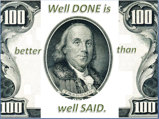 WellDoneIsBetterThanWellSaid_BenjaminFranklin